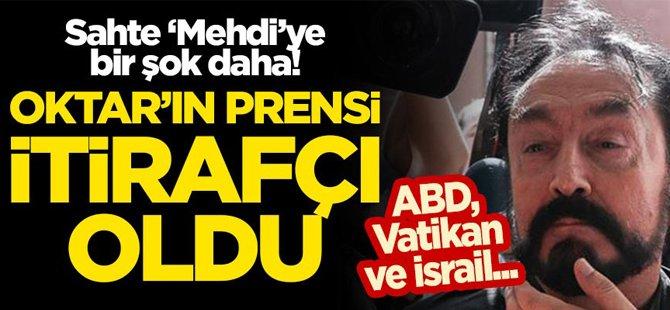 ADNAN OKTAR'IN PRENSİ İTİRAFÇI OLDU!