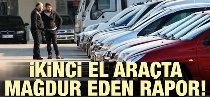 İKİNCİ EL ARAÇTA MAĞDUR EDEN RAPOR!